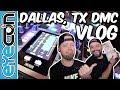 Dallas, TX DMC VLOG - Rane 72 & 12 - Eyecon