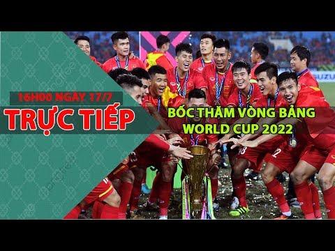 Trực tiếp Lễ bốc thăm vòng loại world cup 2022 Khu vực Châu Á, 16h00 ngày 17/7