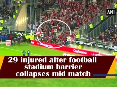 29 injured after football stadium barrier collapses mid match - Sports News
