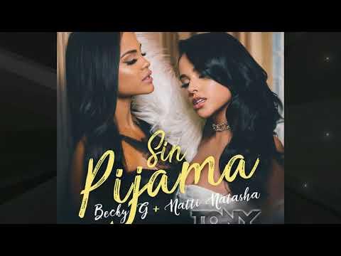 Becky G Ft Natti Natasha - Sin Pijama (Tony Fernandez Bootleg)