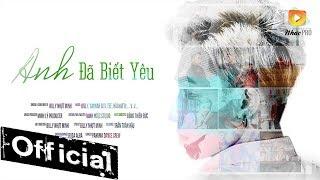 Anh Đã Biết Yêu - Billy Nhựt Minh HKT [MV 4K OFFICIAL]