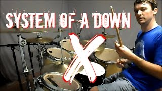 S.O.A.D. - X - Drum Cover
