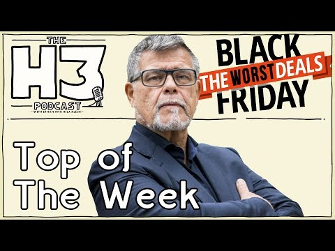 h3-podcast-95-man-wants-to-legally-change-age-black-friday-deals-no-one-wants