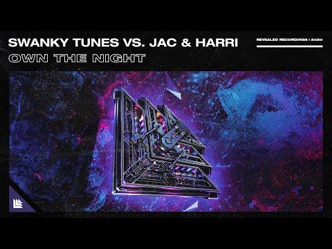 Swanky Tunes Vs. Jac & Harri - Own The Night