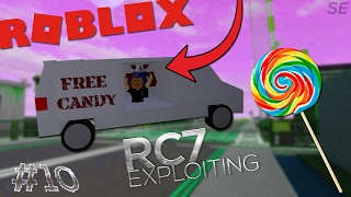 FREE CANDY?!!!! | RC7 Exploiting #10