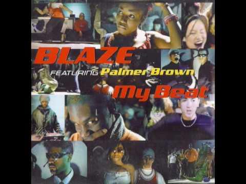Blaze Feat Palmer Brown - My Beat
