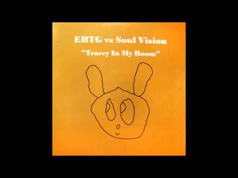 EBTG vs. Soul Vision - Tracey In My Room (Lazy Dog Bootleg Vocal Mix) (2000)