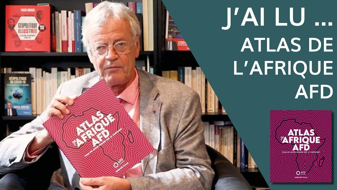 """J'ai lu... """"L'Atlas de l'Afrique"""" de l'AFD"""