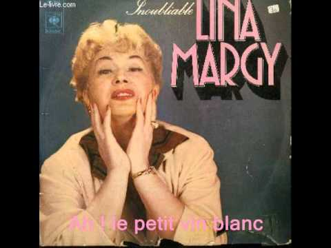 Ah ! le petit vin blanc :  Lina Margy.