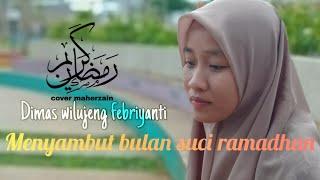 Download RAMADHAN MAHER ZAIN (cover) - Dimas Wilujeng Febriyanti