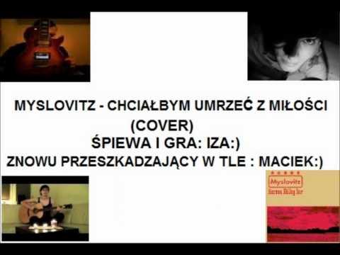 Myslovitz - Chciałbym umrzeć z miłości - cover Izoldek & macsoldierful