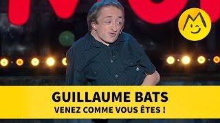 """Guillaume Bats - """"Venez Comme Vous êtes !"""""""