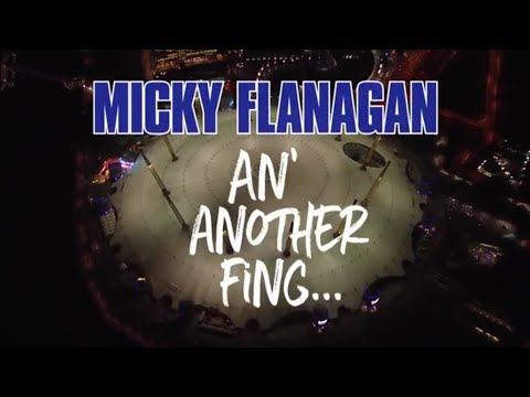 Micky Flanagan An Another Fing Full 2017