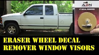 1995 Chevy truck remove adhesive eraser wheel install window visors