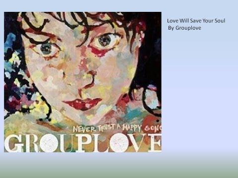 Grouplove - Love WIll Save Your Soul (Lyrics)