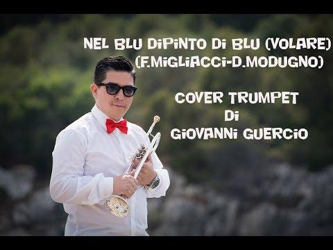 Nel blu dipinto di blu (Volare) Cover trumpet di Giovanni Guercio.
