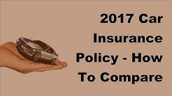 2017 Car Insurance Policy |  How To Compare Different Car Insurance Quotes