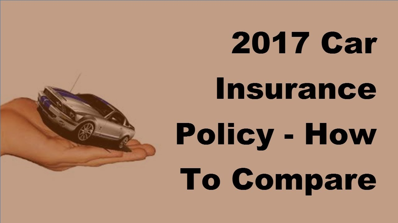 Compare Quotes 2017 Car Insurance Policy  How To Compare Different Car Insurance