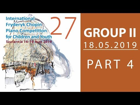 The 27. International Fryderyk Chopin Piano Competition for Children - Group 2 part 4 - 18.05.2019