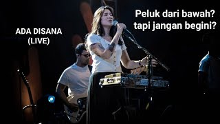 Danilla Riyadi - Ada Disana (LIVE)