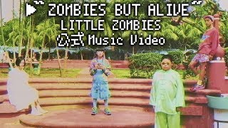 LITTLE ZOMBIES - ZOMBIES BUT ALIVE
