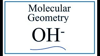OH- Molecular Geometry / Shape and Bond Angles