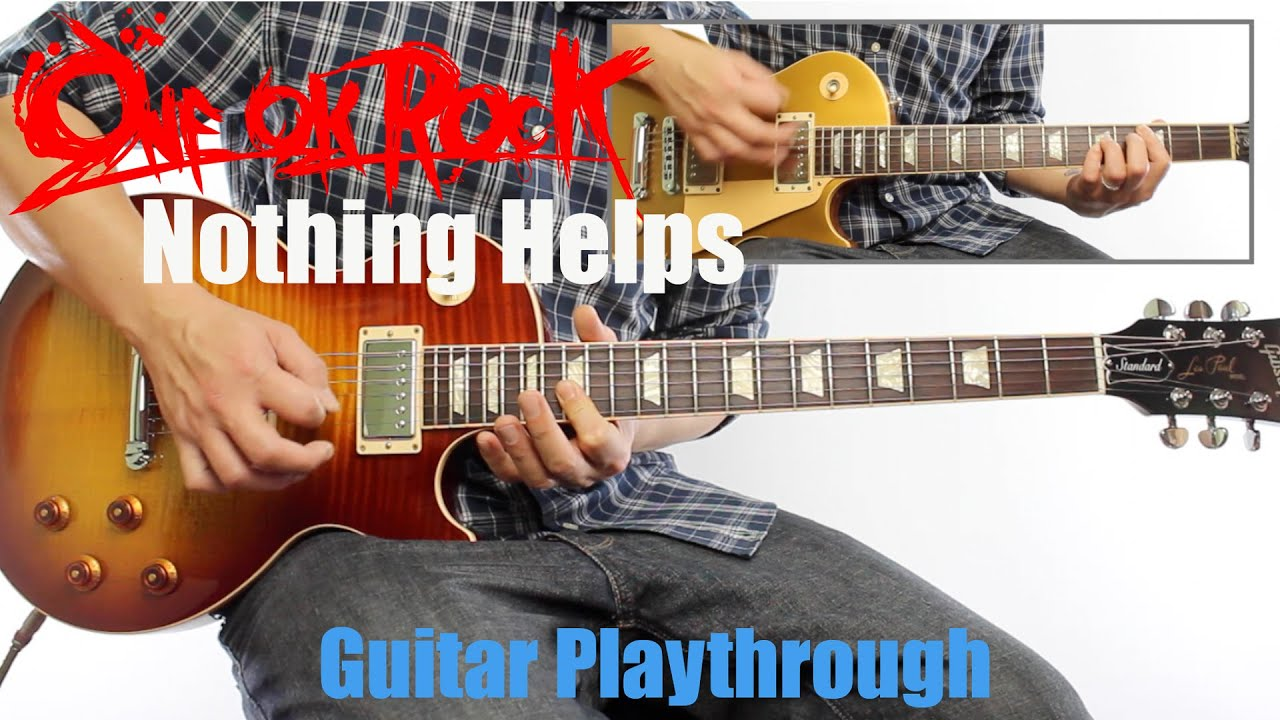 one ok rock nothing helps guitar playthrough cover by guitar