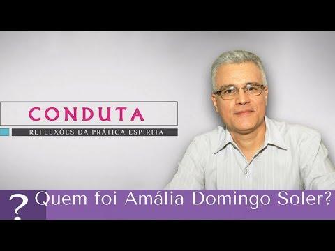 Quem foi Amália Domingo Soler? | Conduta Espírita (24/12/2017)