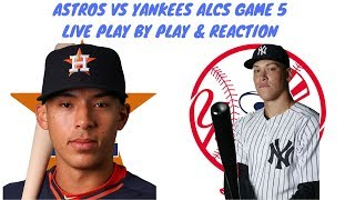 Houston Astros Vs New York Yankees Alcs Game 5 Live Stream Play By Play & Reaction