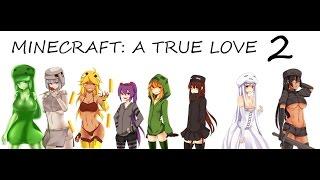 Minecraft: A True Love 2