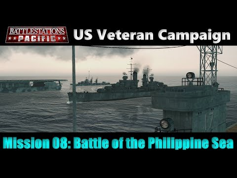 "Battlestations Pacific US Veteran Campaign: Mission 08 - ""Battle of  the Philippine Sea"""