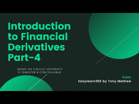 Introduction to Financial Derivatives Part 4