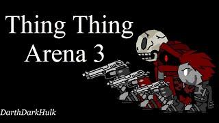 Thing Thing Arena 3 (Gameplay sin Comentar).- DarthDarkHulk