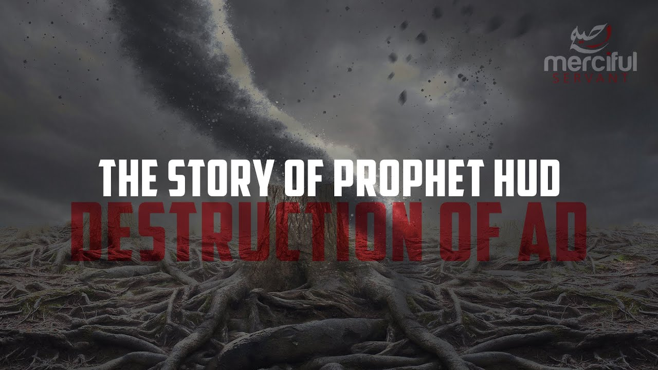 THE STORY OF PROPHET HUD (AS) & DESTRUCTION OF 'AD