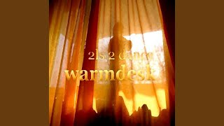 Warmdesk (Deeptech Mix)