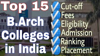 15 Best B.Arch colleges in India   All about cutoff, fee, eligibility, package   2020 latest  B.arch