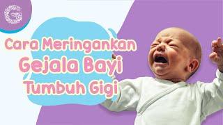 Kenali Tanda Bayi Tumbuh Gigi Dan Cara Meringankan Gejalanya