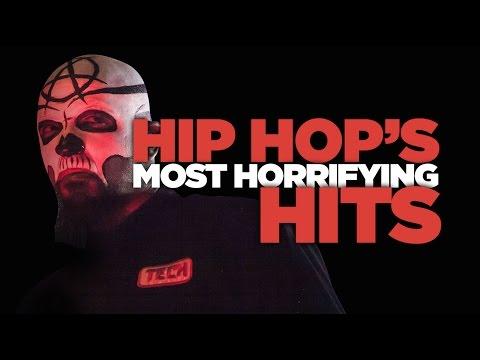 Hip Hops Most Horrifying Hits