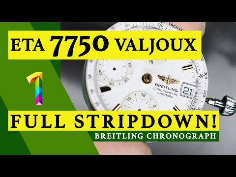 ETA 7750 VALJOUX | PART 1 | FULL STRIPDOWN | BREITLING CHRONOGRAPH | WATCH REPAIR | TUTORIAL
