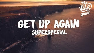 SUPERSPECIAL Get Up Again Lyrics