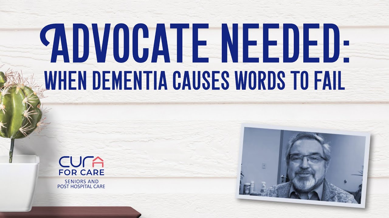 An Advocate Is Needed When Dementia Causes Words to Fail