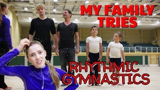 EPIC FAMILY GYMNASTICS CHALLENGE: MY FAMILY TRIES RHYTHMIC GYMNASTICS FOR THE FIRST TIME