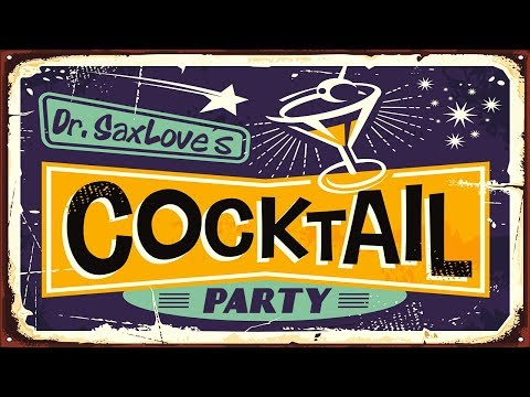 Dr. SaxLove's Cocktail Party Mix | Relaxing Jazz Instrumental Dinner Parties, Restaurants, Studying