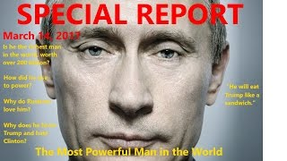 Putin: The Most Powerful Man in the World - Part 1 of 2