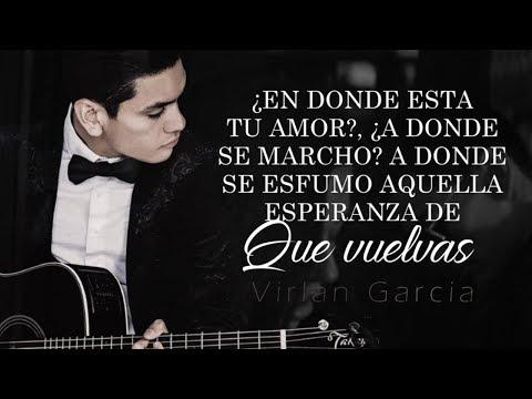 (LETRA) ¨EN DONDE ESTA TU AMOR¨ - Virlan Garcia (Lyric Video)