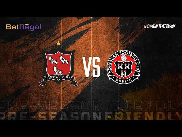 Pre-Season Live | Dundalk FC 2-1 Bohemians