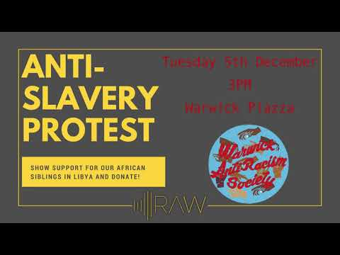 Warwick Anti-Racism Society's Anti-Slavery Protest | RAW Interviews