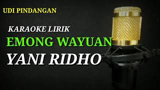 Download Lagu EMONG WAYUAN ( YANI RIDHO ) karaoke lirik mp3