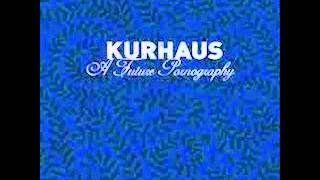 Watch Kurhaus Selling Our Bodies To Pay Bail For Our Souls video