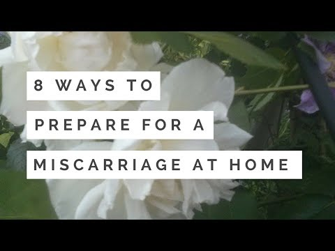 MISCARRIAGE WHAT TO EXPECT   PREPARING FOR A MISCARRIAGE AT HOME   Bex Massey Vlogs